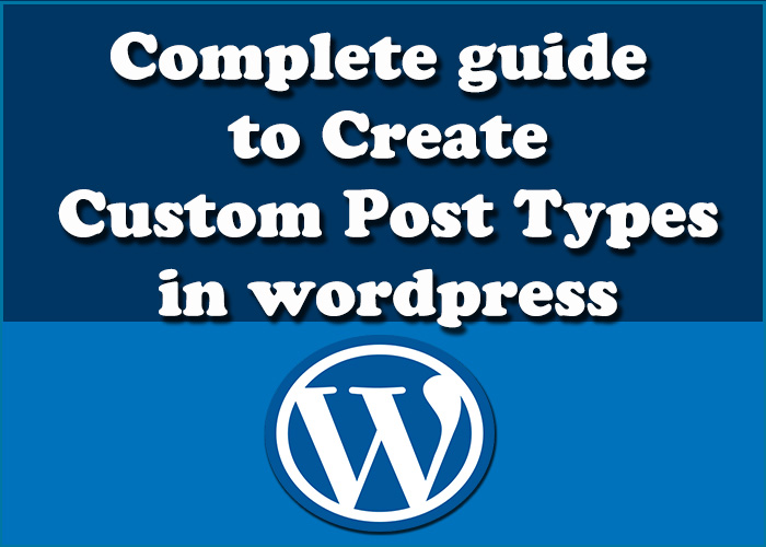 Complete guide to creating custom post types in wordpress
