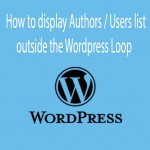 How to display authors/ users outside the wordpress loop