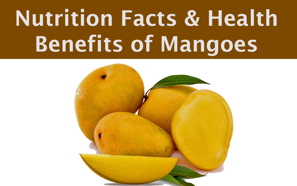 Nutrition Facts and Health Benefits of Mangoes