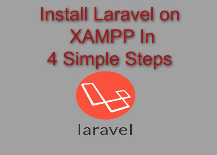 Install Laravel on XAMPP in 4 Simple Steps