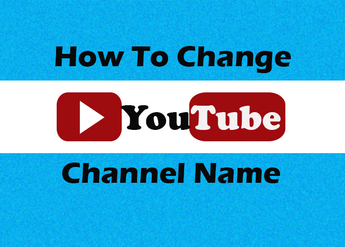 How To Change Your Youtube Name Youtube Channel Name