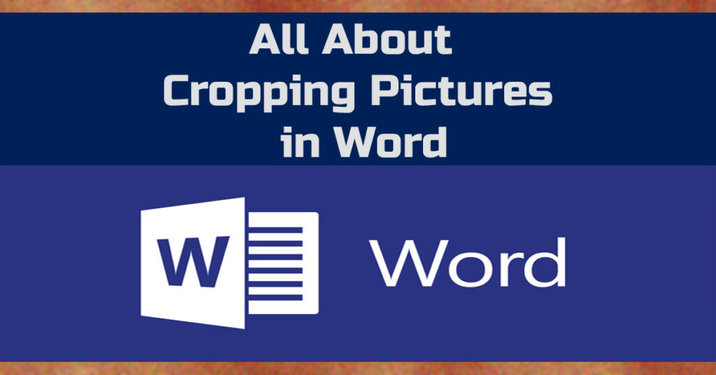 How to crop pictures in microsoft word.