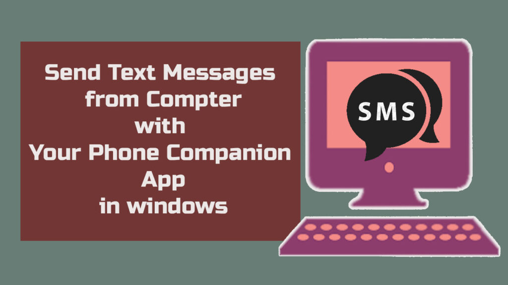 How to send text messages from computer with your phone companion in windows.
